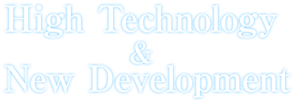 High Technology & New Development